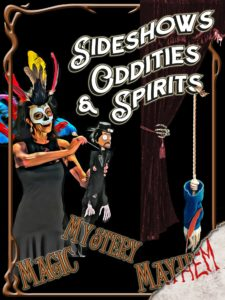Sideshows, Oddities & Spirits!  (S.O.S.)  - a NEW Vaudeville-Style show @ Theatre of Dreams Arts & Event Center