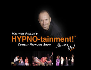 Matthew Fallon's HYPNO-tainment COMEDY Hypnosis Show! @ Theatre of Dreams Arts & Event Center